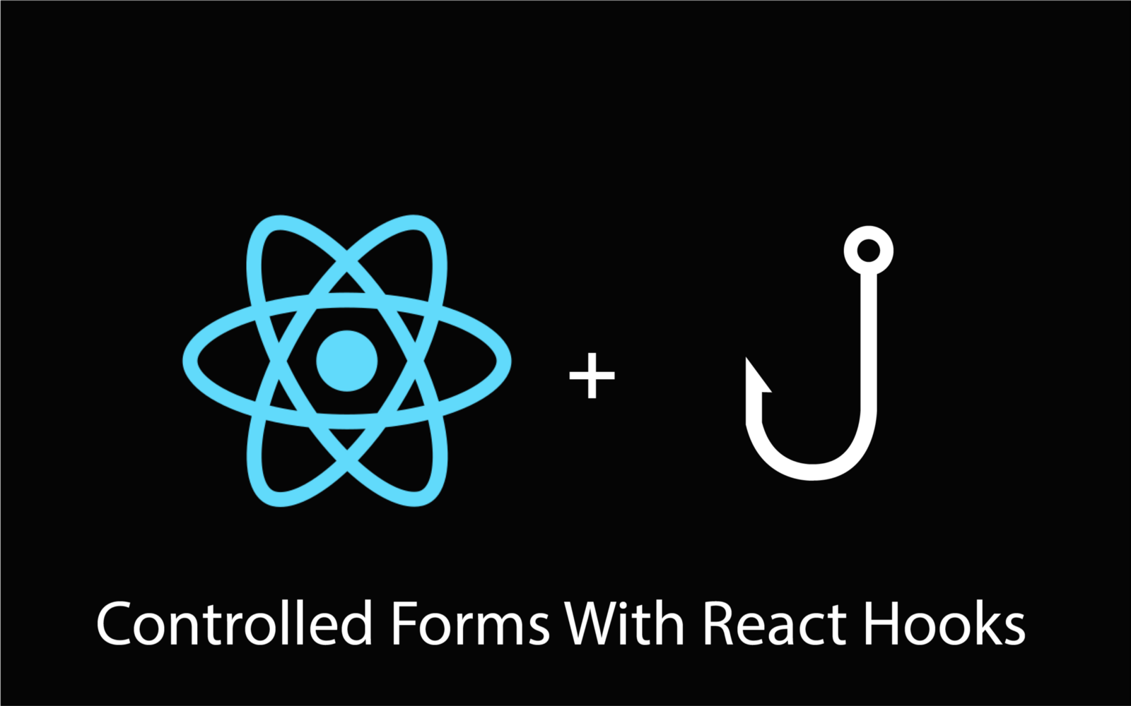 To How Started With React Hooks Get Forms Controlled
