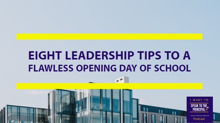 Eight Leadership Tips To A Flawless Opening Day of School