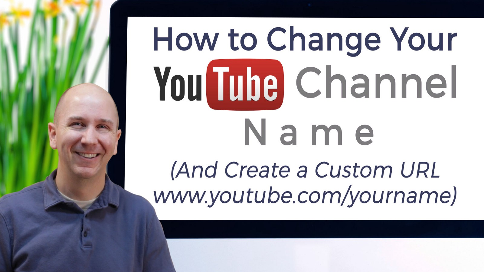 How To Change Your Youtube Channel Name And Create A Custom Url