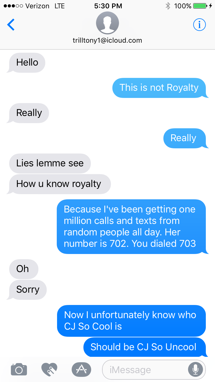That time a semi famous youtube star leaked my cell phone number and you know what ive answered all of them because its hilarious ive even started texting people back like my friend trill tony here ccuart Images