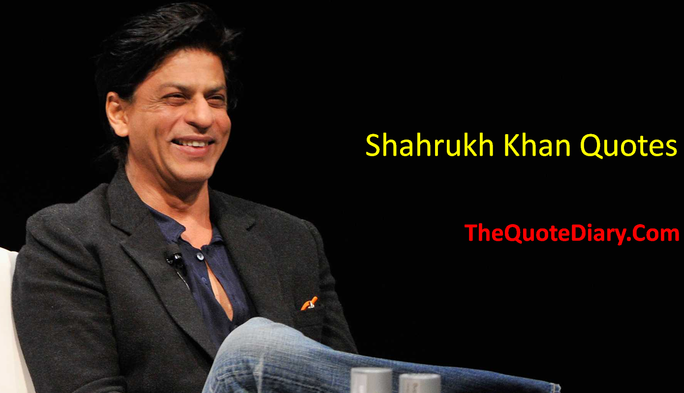 Shahrukh Khan Quotes The Quote Diary Medium