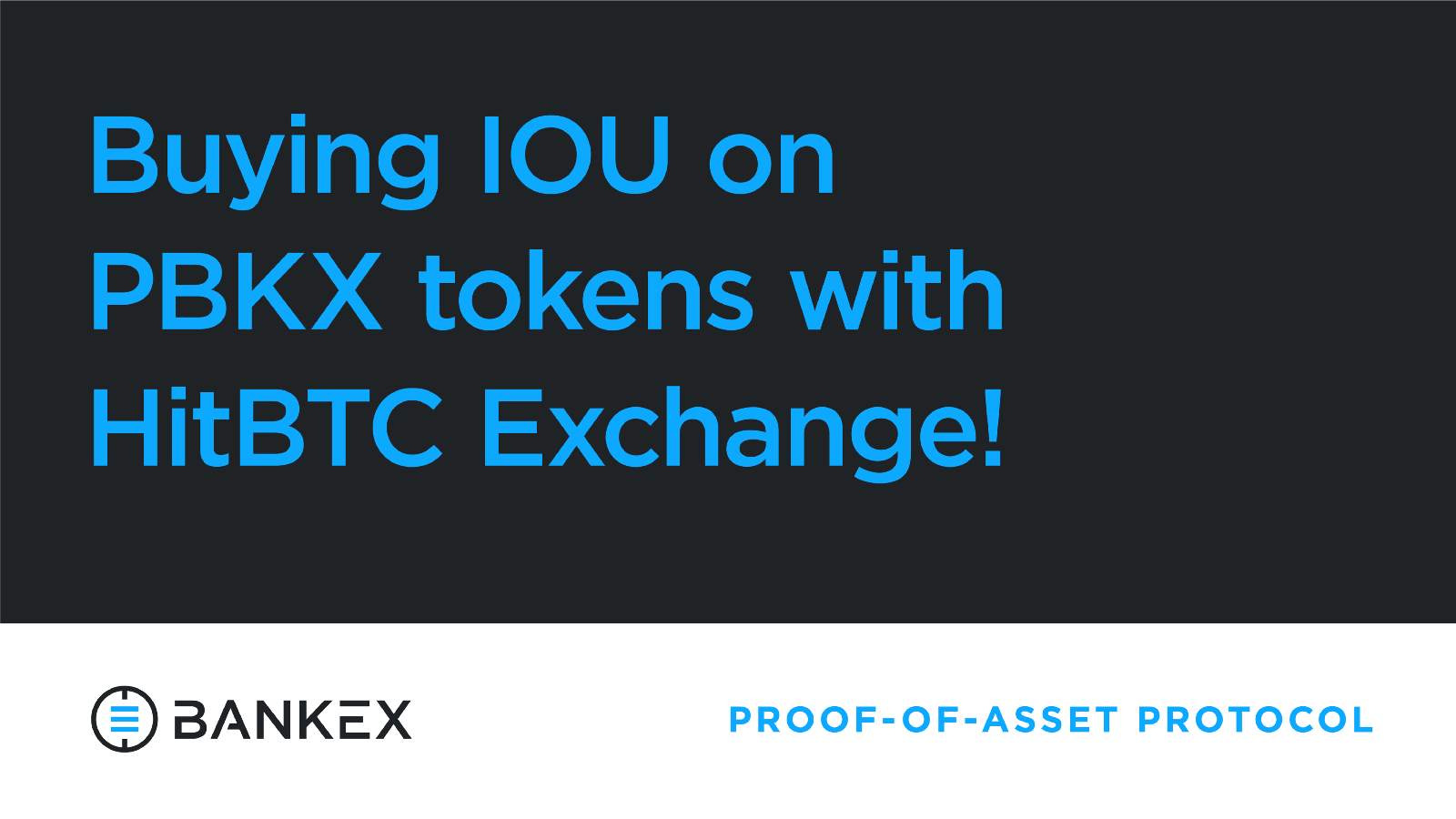 Buying iou on pbkx tokens with hitbtc exchange bankex proof of today were going to show you how you can buy ious on pbkx tokens with hitbtc exchange ccuart Images