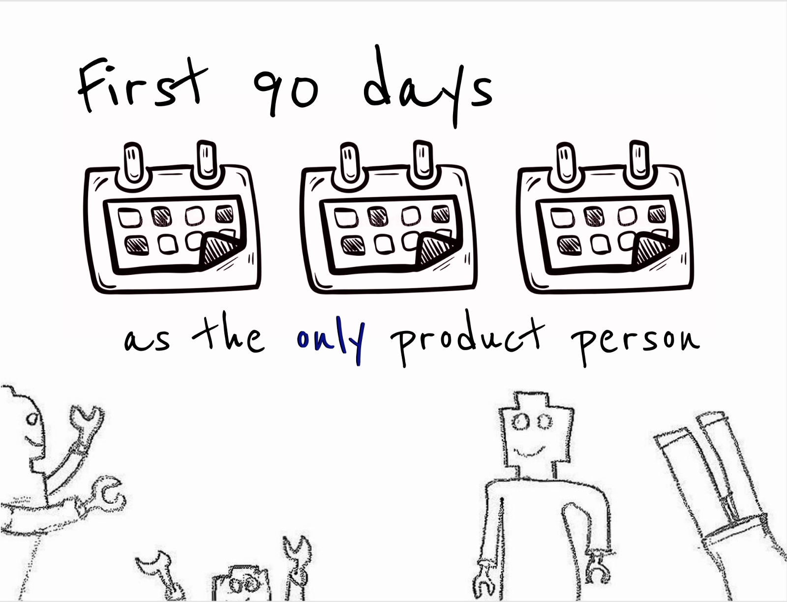 First 90 days as a Product Manager