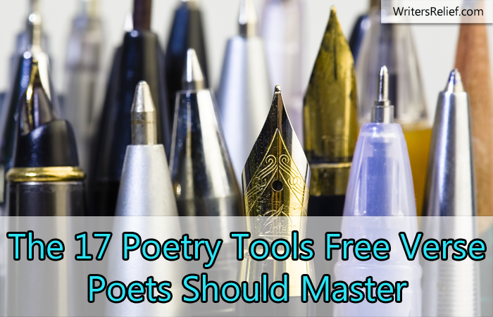 The 17 Poetry Tools Every Free-Verse Poet Should Master