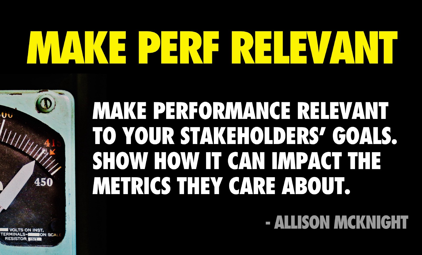 "1b61d4bb2 ""Make performance relevant to your stakeholders  goals by showing how it  can impact the key metrics they care about. Without a performance culture"