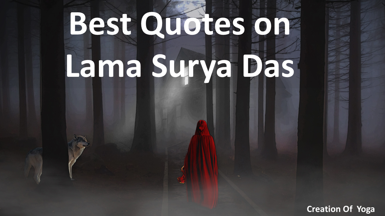 Best Quotes Of Lama Surya Das Manoj Sharma Medium