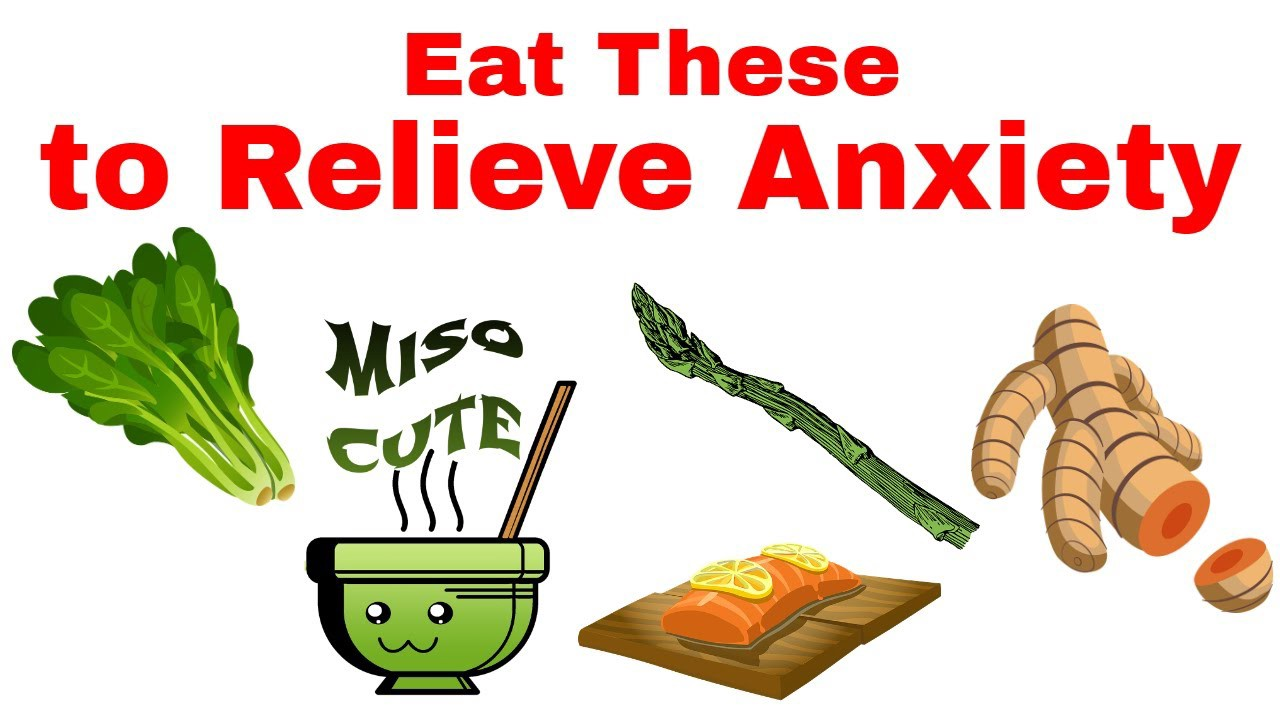 Best Foods To Eat When You Have Anxiety - Etuttor
