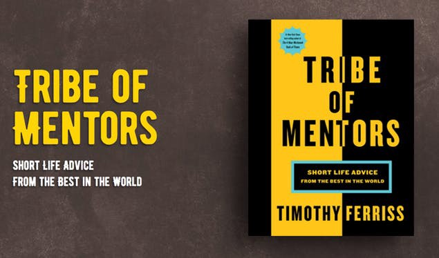 Tribe Of Mentors Contains Much More Than What Meets The Eye At First Glance It Is A Collection And Distillation 200 Interviews From World Class