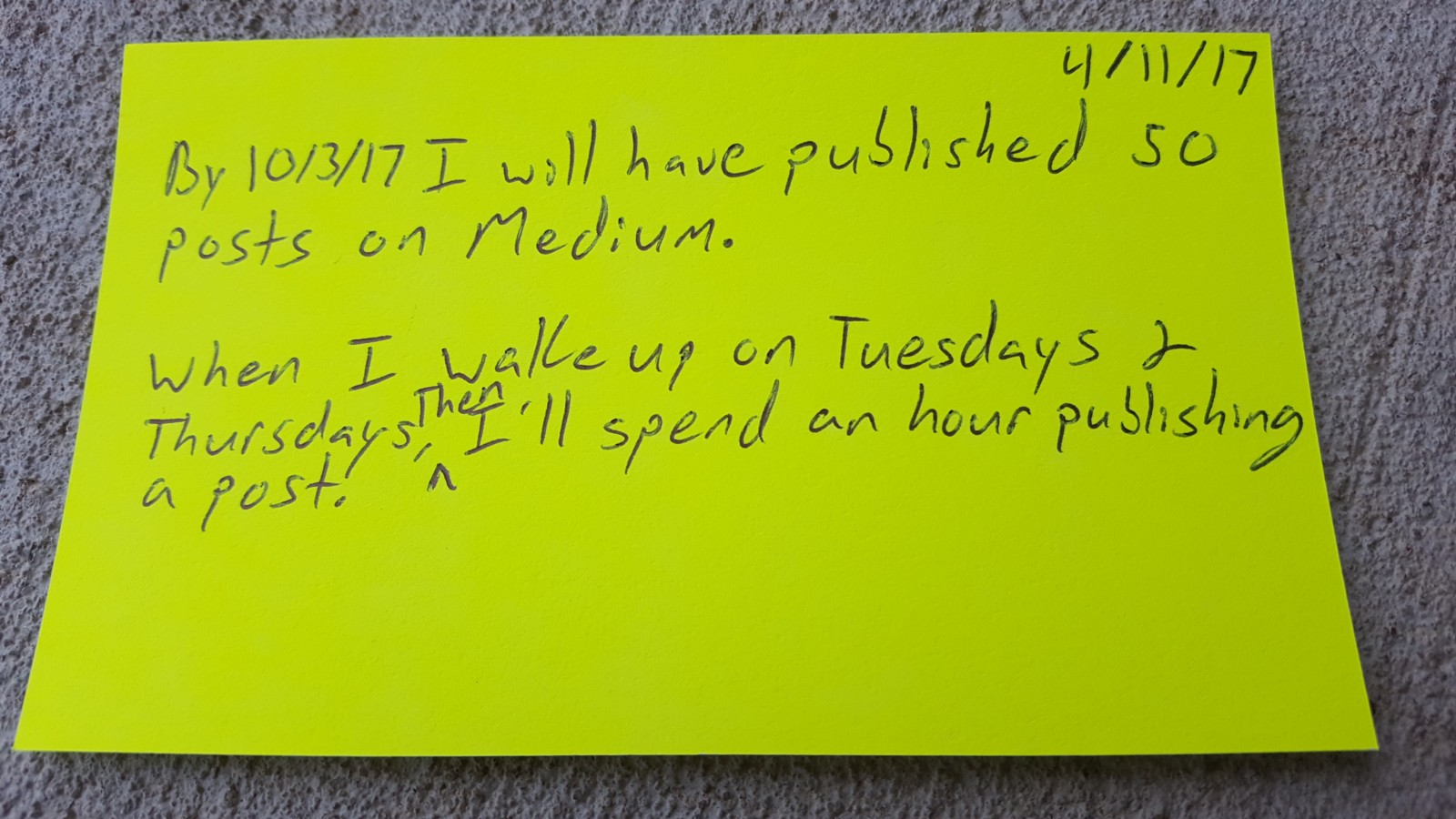 "Notecard that says ""When I wake up on Tuesdays and Thursdays, then I'll spend an hour publishing a post."""