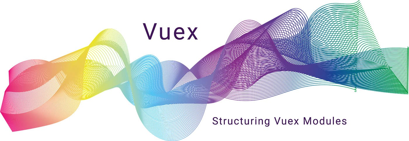 Structuring Vuex Modules for Relationships, Speed and Flexibility