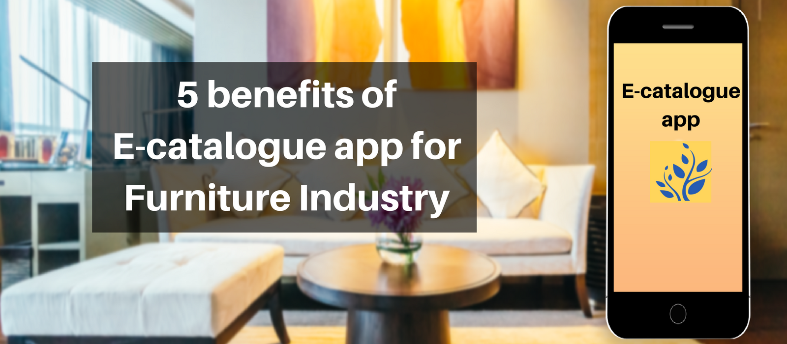5 Benefits Of E Catalogue App For Furniture Industry