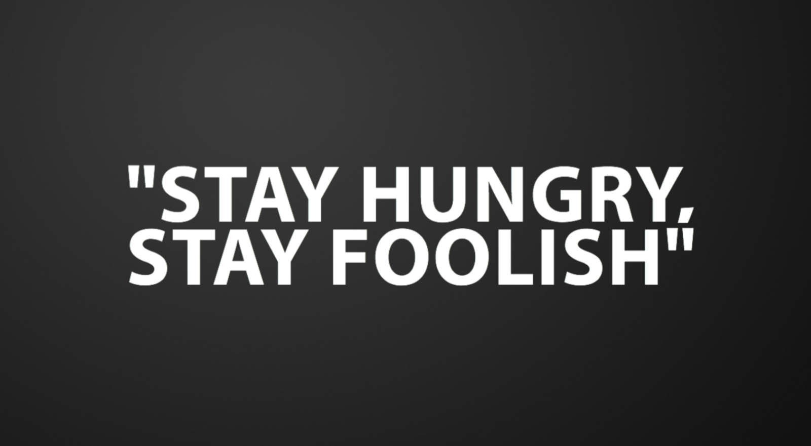 Image result for stay hungry stay foolish