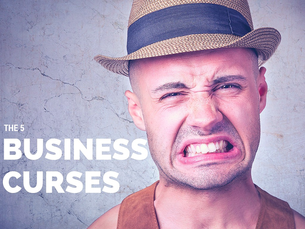 THE 5 CURSES THAT CAUSE STARTUPS TO FAIL