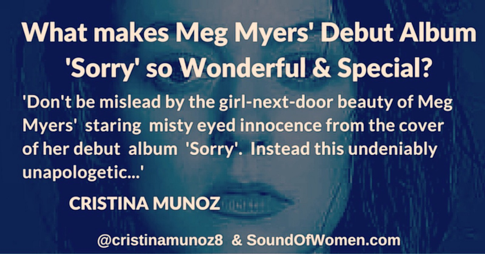 What makes Meg Myers\' debut album \'Sorry\' so wonderful and special?