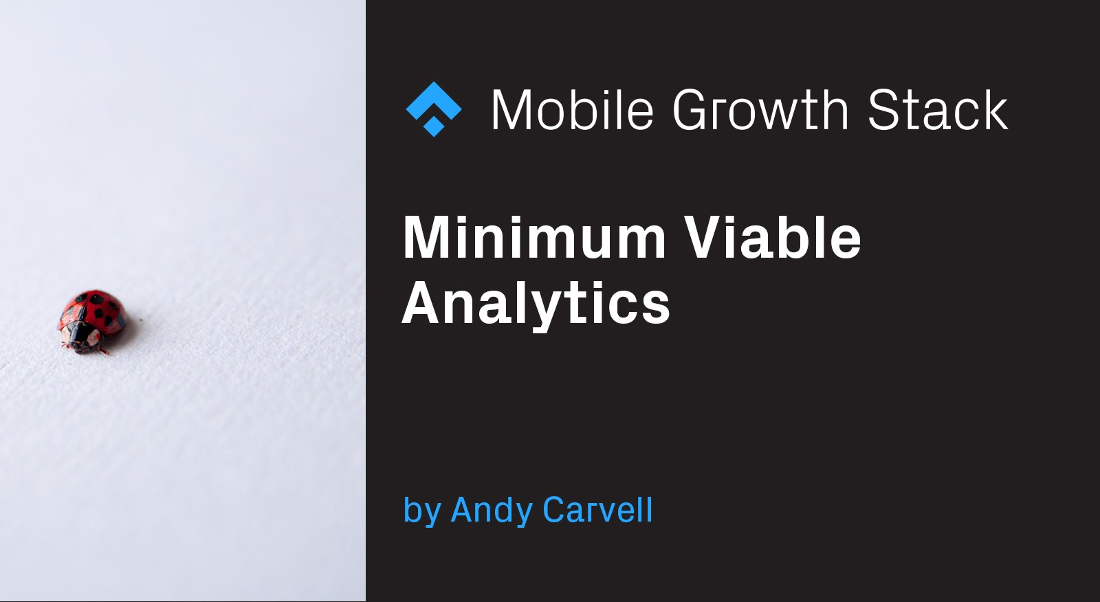 Minimum Viable Analytics The Mobile Growth Stack