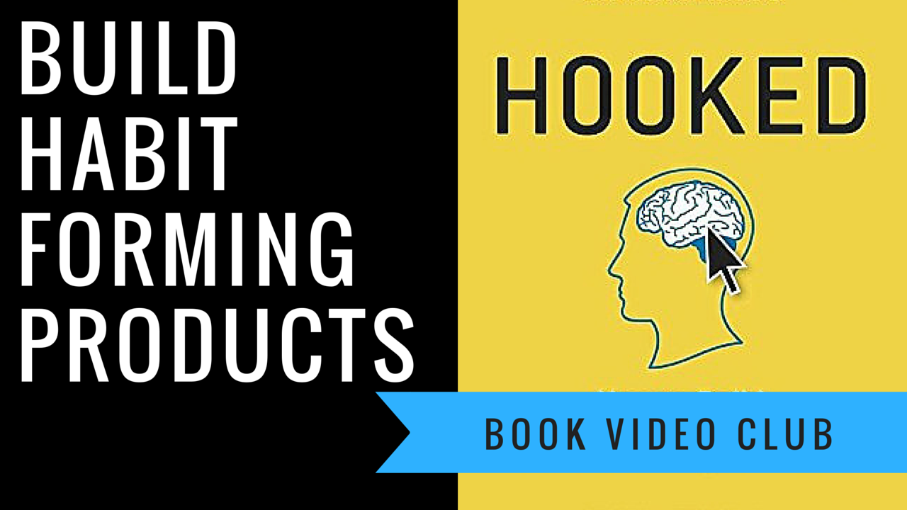 """Hooked"" summary: Nir Eyal's advice on building habit-forming products"
