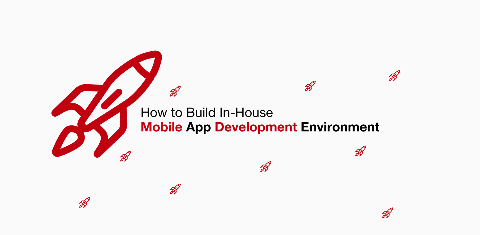 How To Build In House Mobile App Development Enviroment U2014 Part One