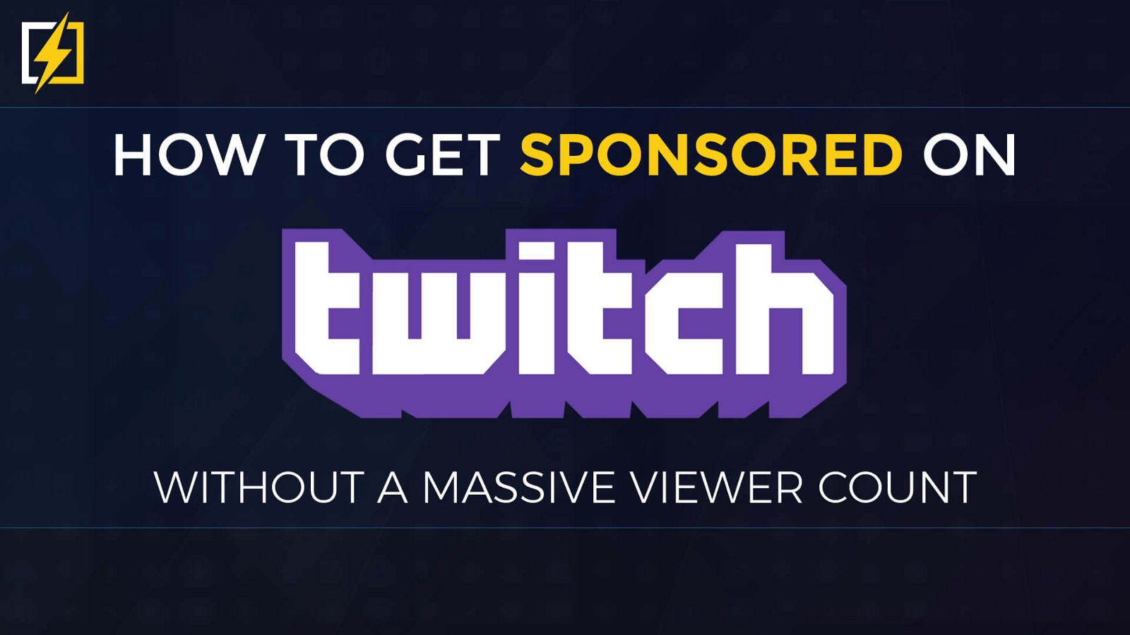 e767a47a8 How To Get Sponsored on Twitch Without A Massive Viewer Count