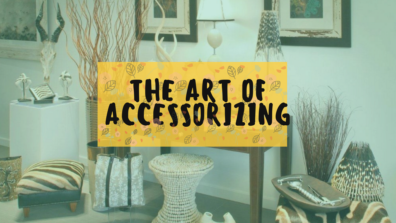 The Art Of Accessorizing Your Home With Interior Design A Perfect