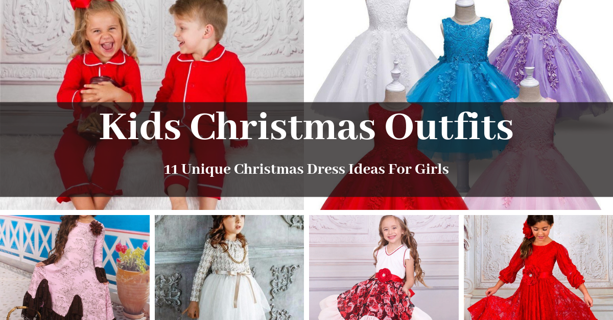 Kids christmas outfits: 11 unique christmas dress ideas for girls in