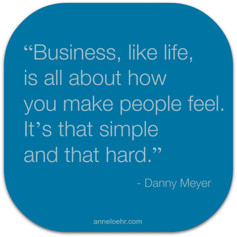 And Danny Meyer expresses this perfectly when he says u201cBusiness like life is all about how you make people feel. Itu0027s that simple and that hard.u201d  sc 1 st  Medium : setting the table by danny meyer - Pezcame.Com