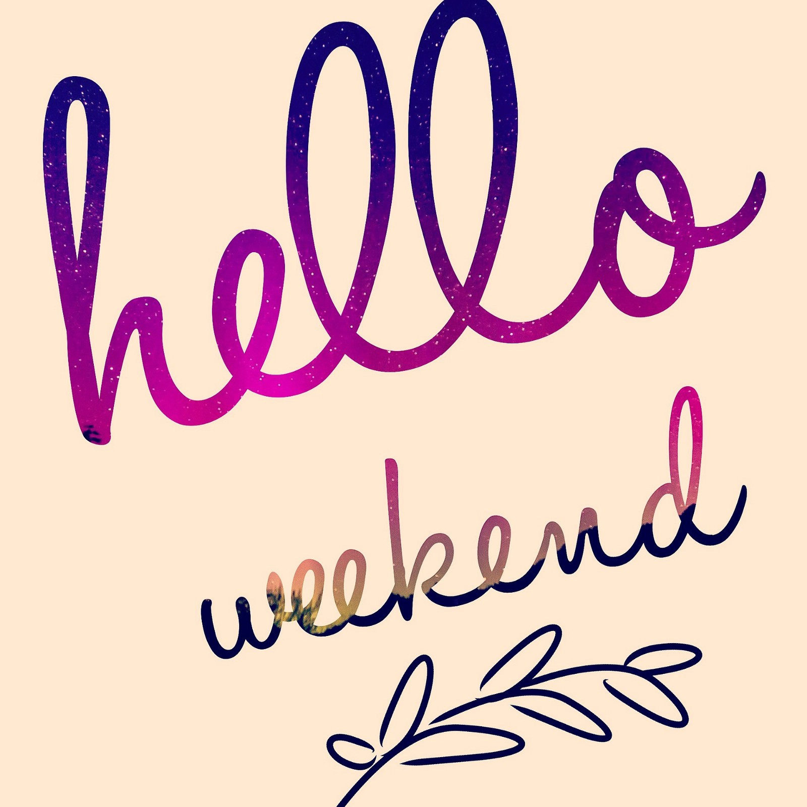 Image result for hello weekend