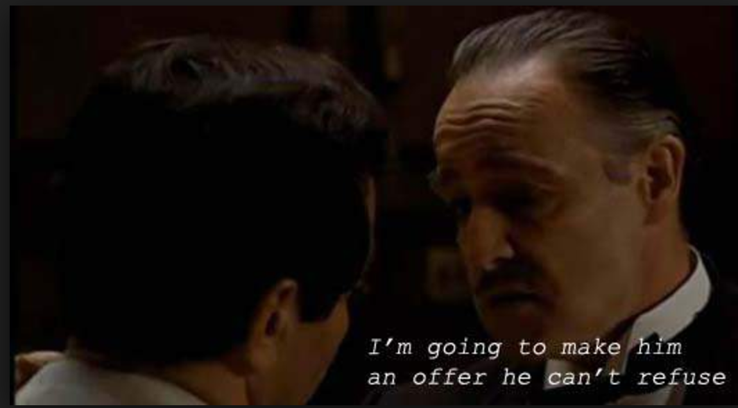How to write winning dialogue for conversational ui the famous sentence from the godfather a few scenes later marlon brando offers someone to grab a beer while listening to iron maiden ccuart Gallery
