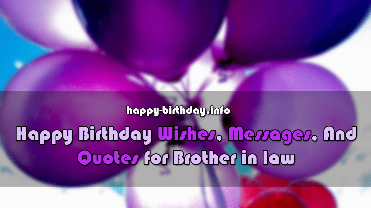 If Your Brother In Law Happy Birthday Is Upcoming And You Are Going To Wish Him It May Be Difficult Find Out Applicable Wishes Messages Quotes For