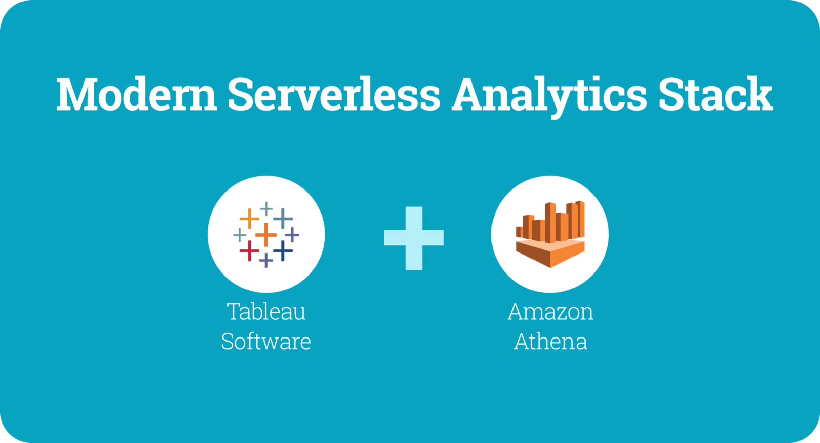 4 Steps To Create A Serverless Analytics Stack With Tableau And