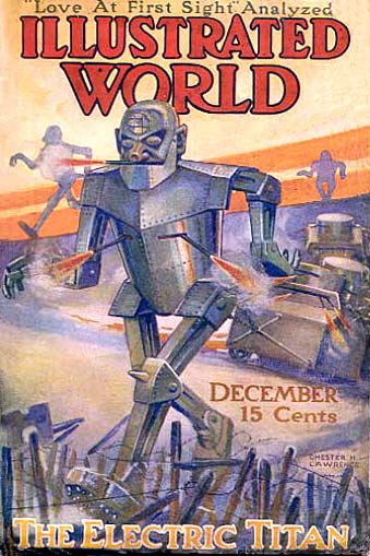 """The Electric Titan,"" whilst off the mark with giant robots, is accurate in its portrayal of armour and mechanisation. Chester H. Lawrence, Illustrated World, 1916."