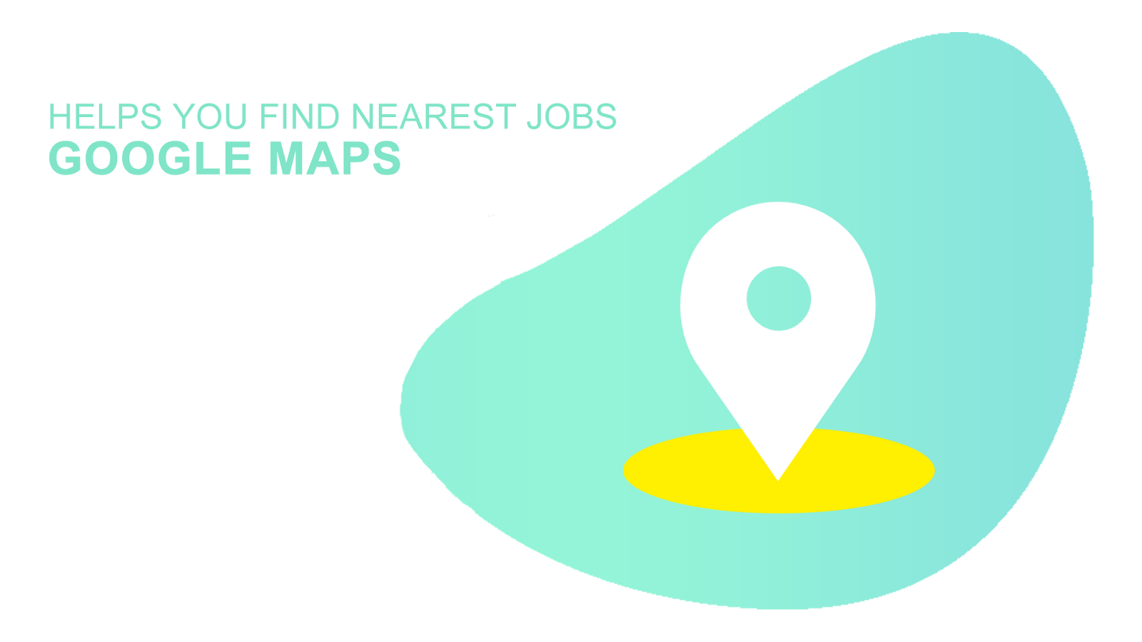 Google Maps help you find nearest jobs