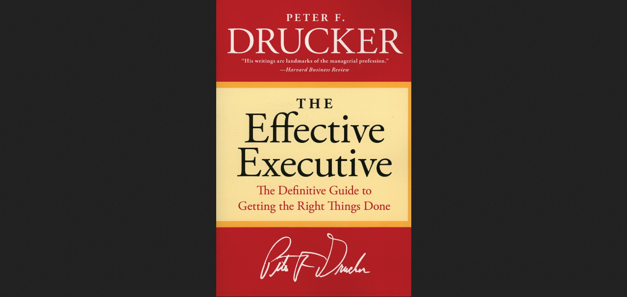 The Effective Executive Best Quotes And Passages Leon Shi Medium