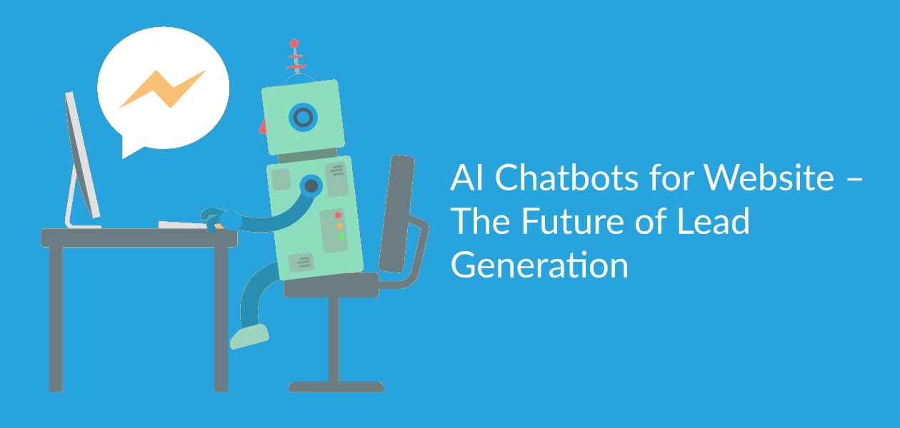 AI Chatbots for Website — The Future of Lead Generation