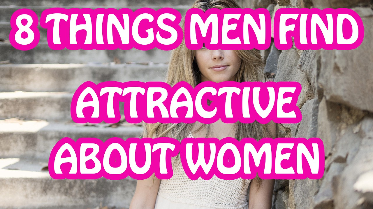 things that make girls attractive