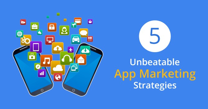5 Unbeatable App Marketing Strategies Every Business Must Know