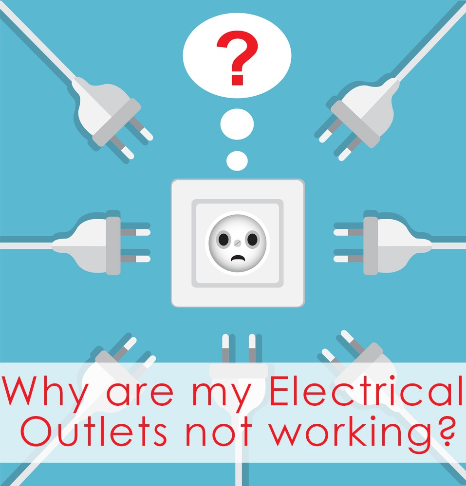 Why Are My Electrical Outlets Not Working