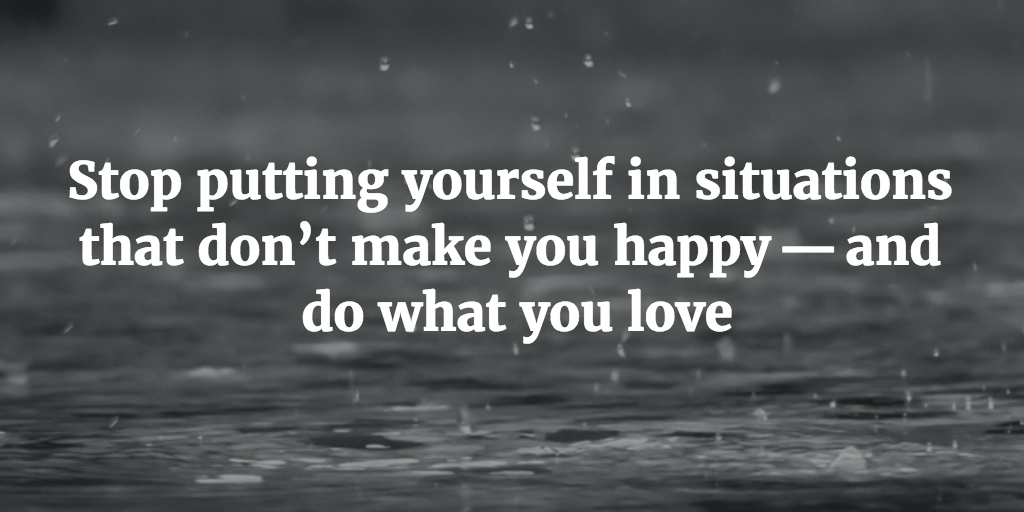 Stop Putting Yourself In Situations That Dont Make You -3302