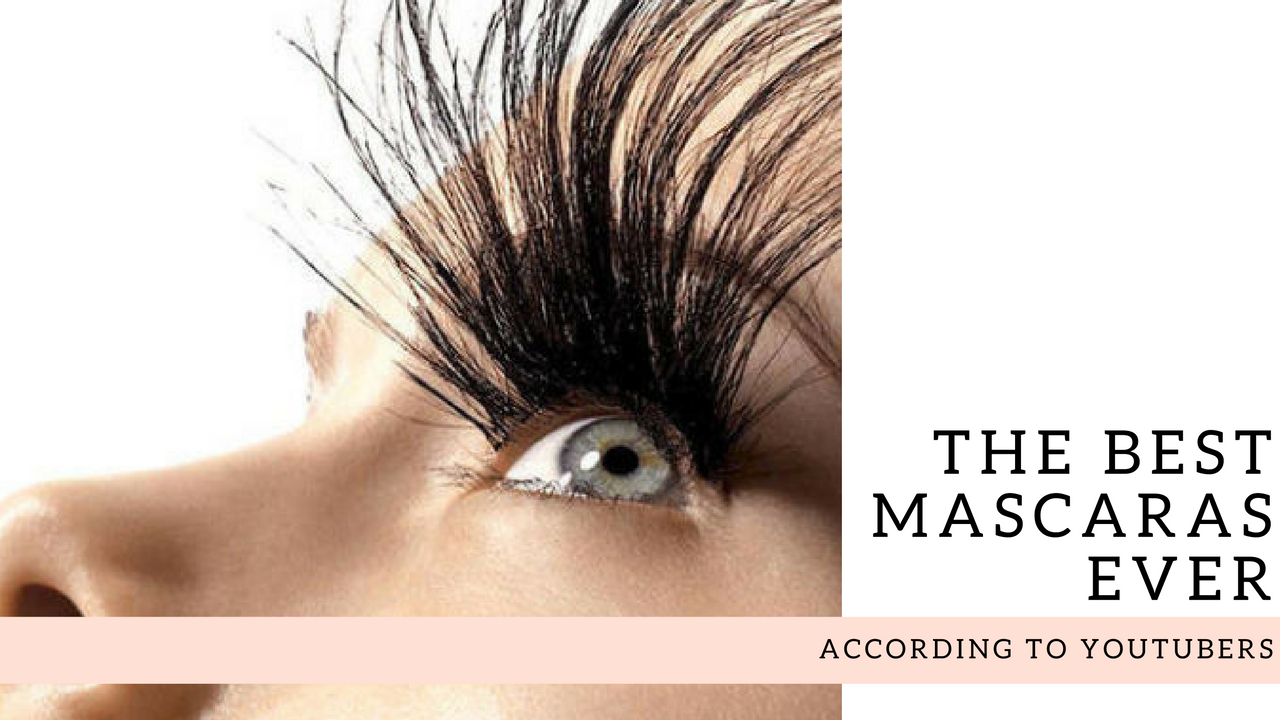 The Best Mascaras On Youtube Octoly Magazine