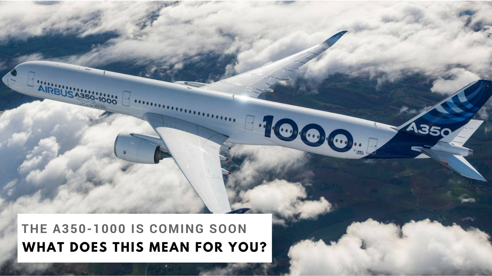 airbus is set to release the a350 1000 xwb what this means for the