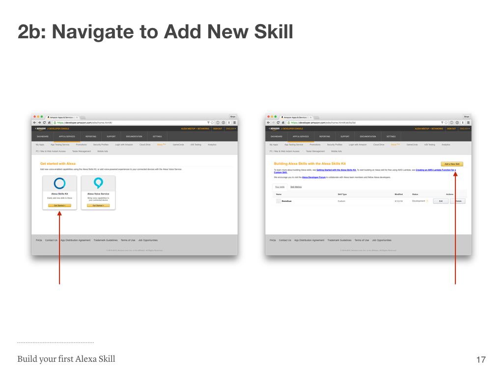 Click the yellow get started button under alexa skills kit then the yellow add a new skill button on the next page