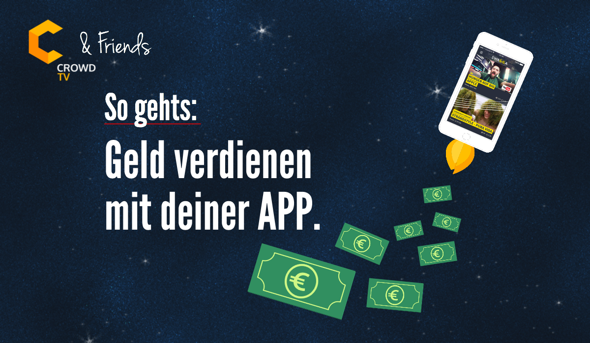 so geht s geld verdienen mit deiner app crowdtv blog. Black Bedroom Furniture Sets. Home Design Ideas