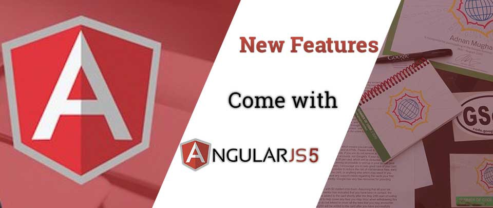 What New Features Come with AngularJS 5 For Development Services