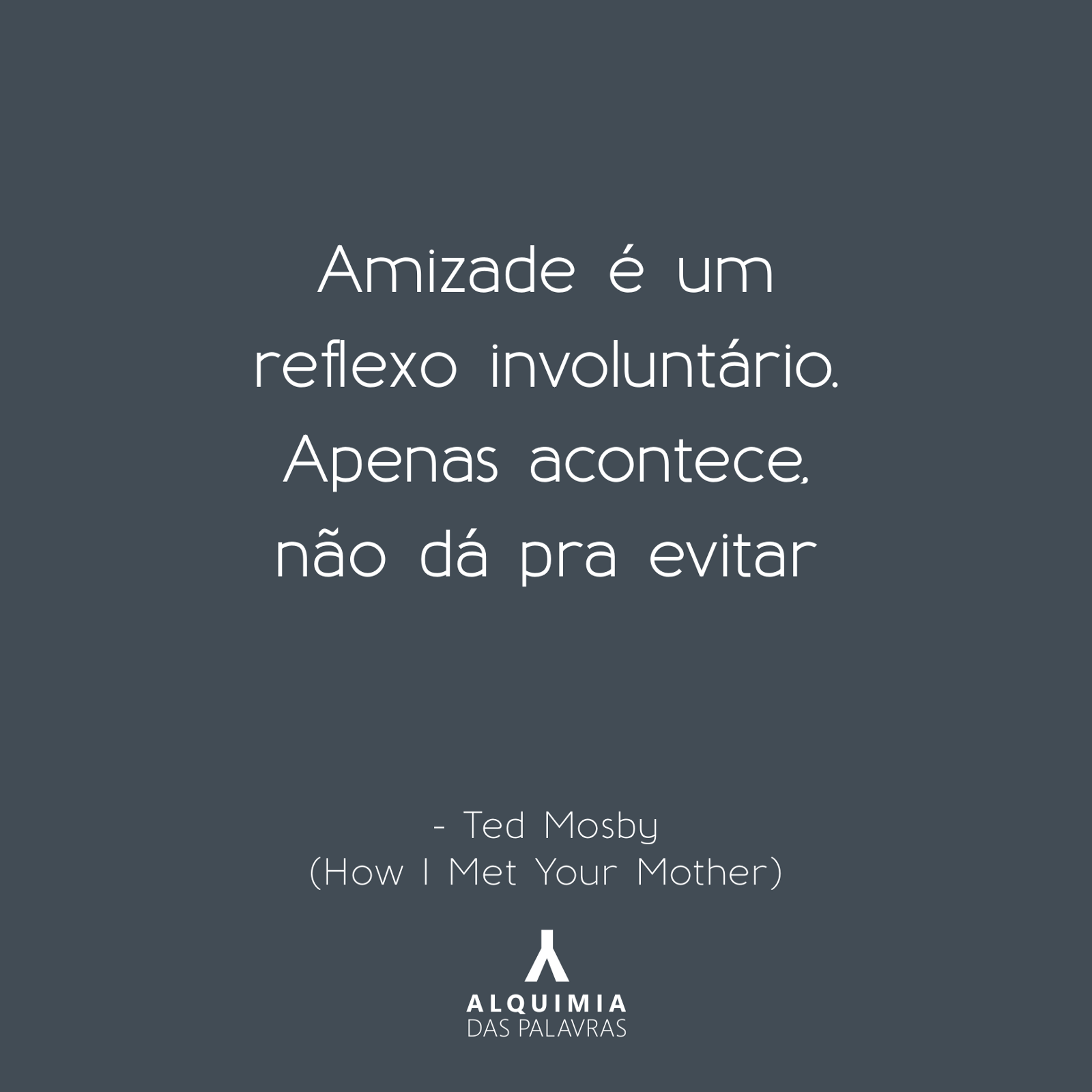 Tag Frases How I Met Your Mother Amizade