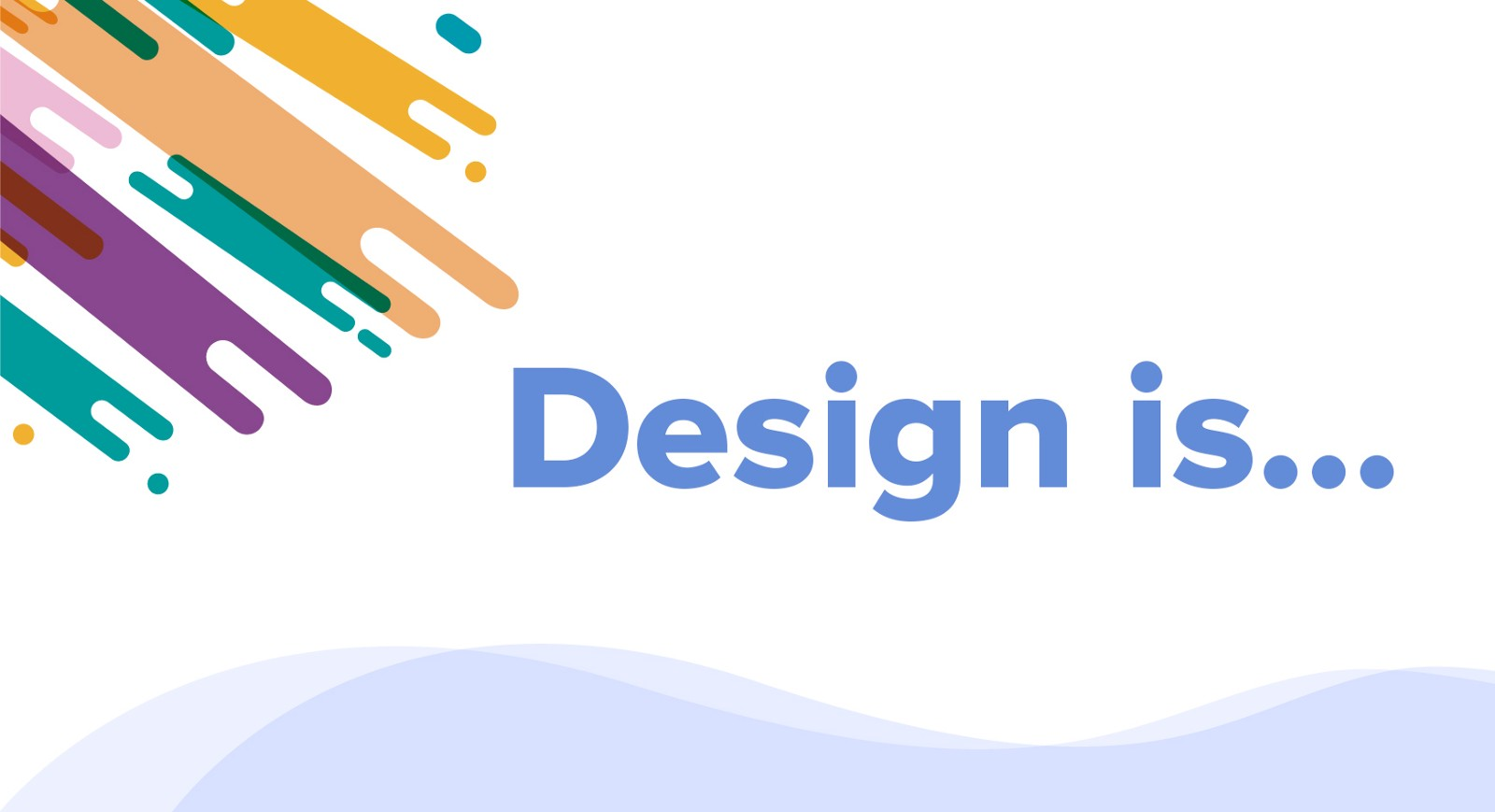 What Does Design Mean To You Ingressive Medium