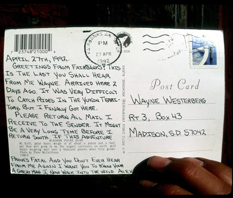 how chris mccandless died  galleys  medium i now walk into the wild postcard that chris mccandless sent to his  friend wayne westerberg the day before he headed down the stampede trail on  his fatal