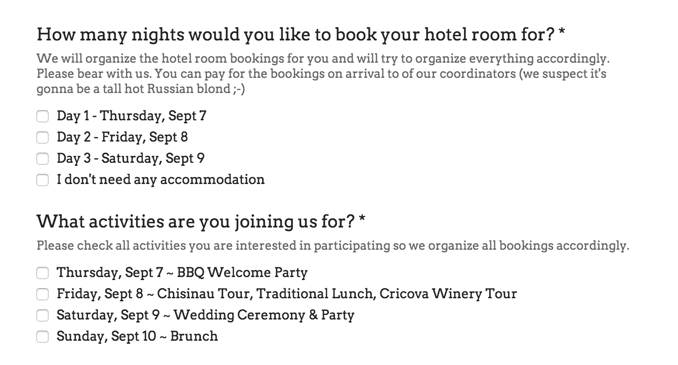 we are also organizing all the tours and extra curricular activities for our guests so need to know whos coming for what or at least give them a choice to
