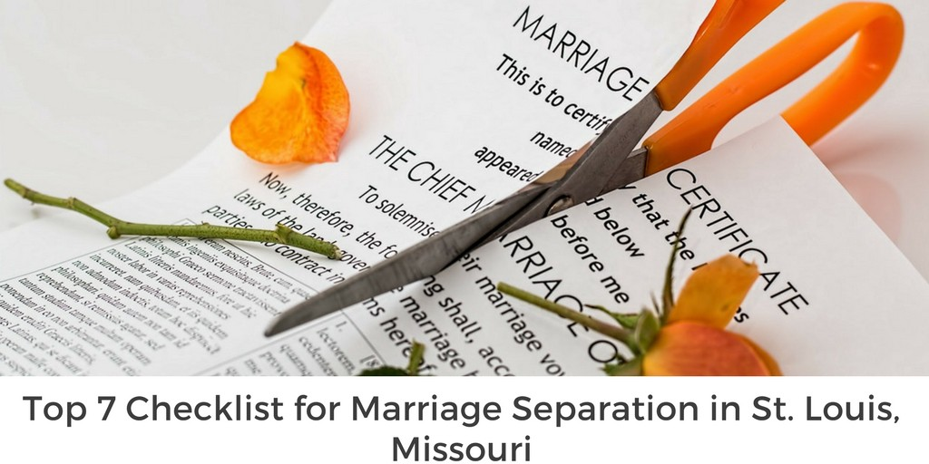Top 7 Checklist for Marriage Separation in St. Louis, Missouri