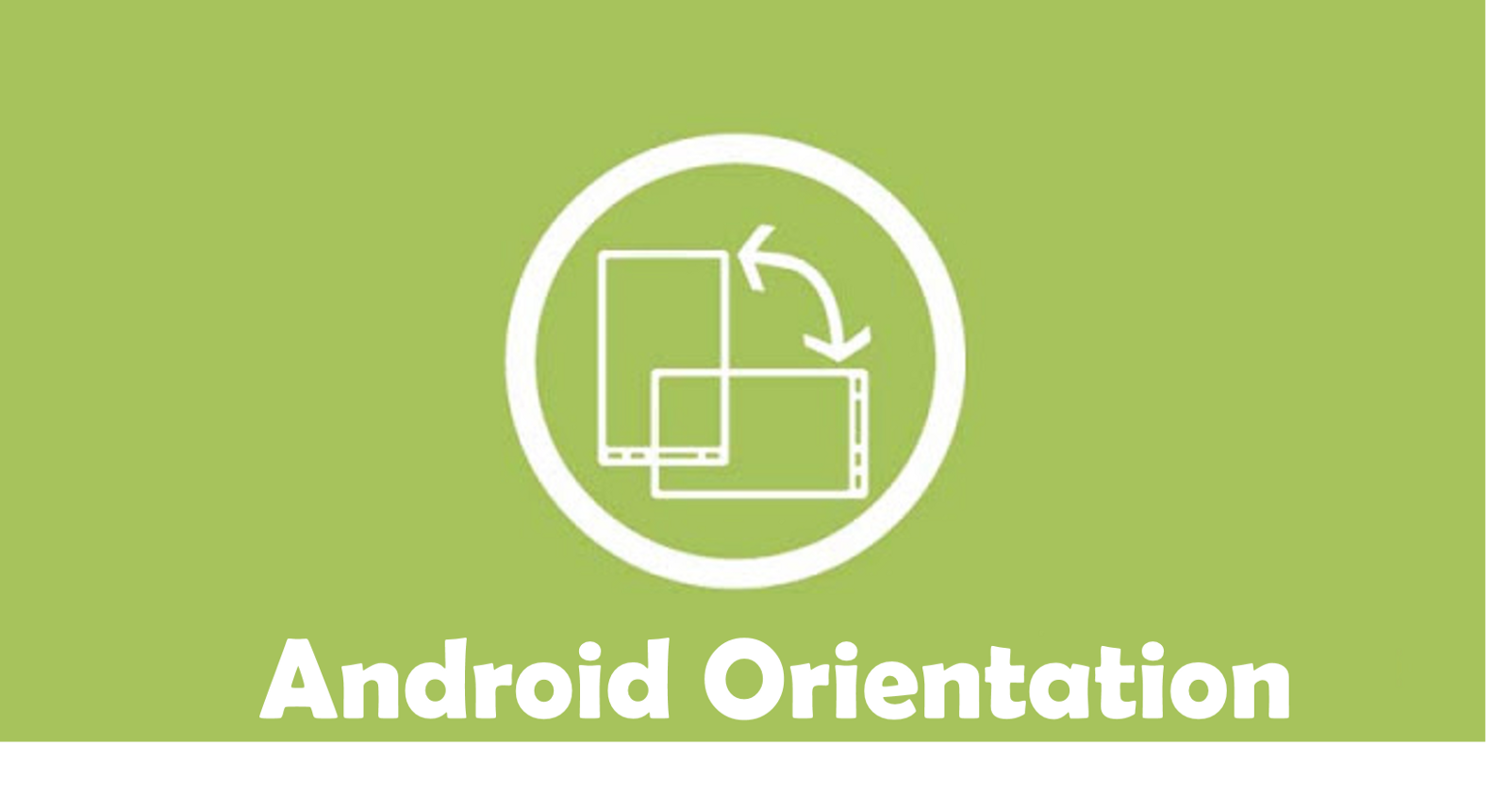 Handling orientation changes in android androidpub handling orientation changes in android ccuart Image collections