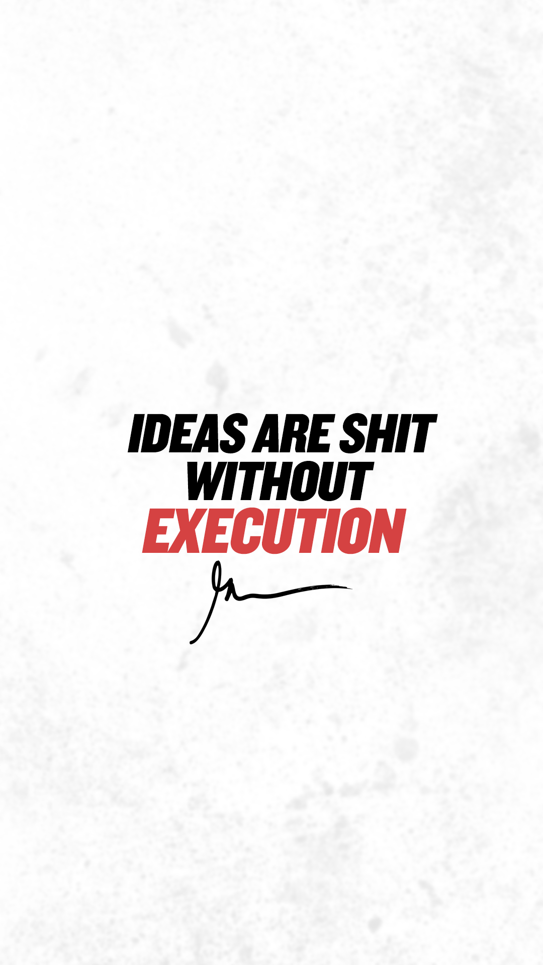 Ideas are Shit