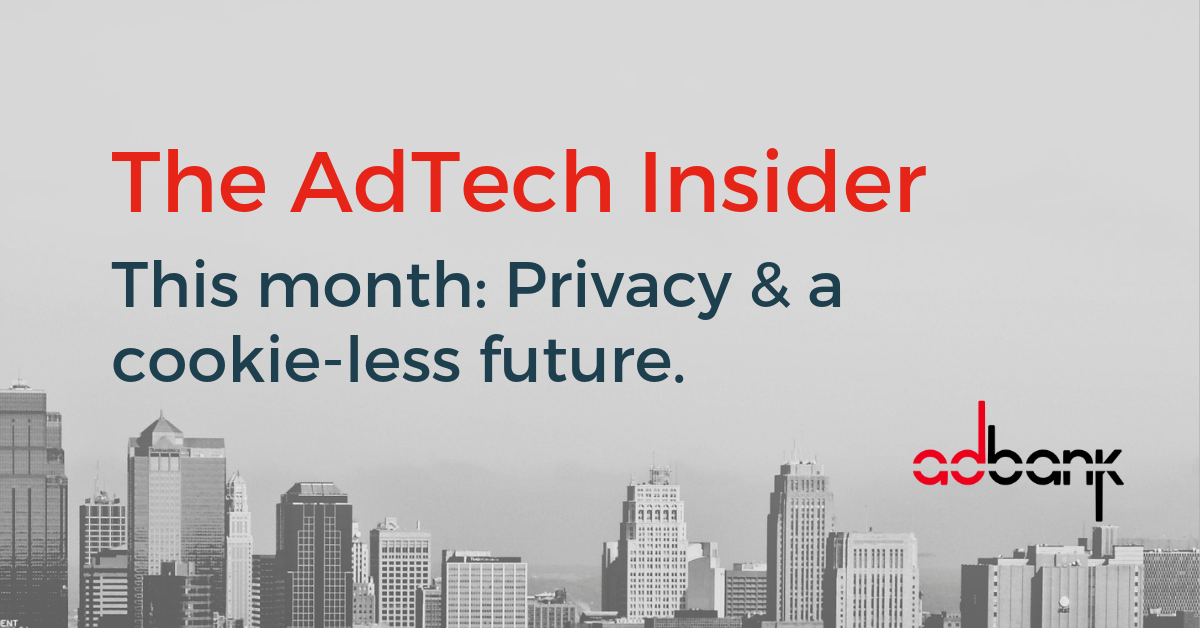 AdTech Insider: The new monthly series from adbank